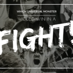 Which Universal Monsters Would Win in a Fight?