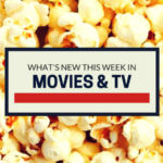 What's New This Week: TV & Movies
