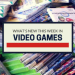 What's New This Week: Video Games
