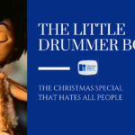 The Little Drummer Boy: The Christmas Special That Hates All People