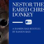 Nestor the Long-Eared Christmas Donkey: A Rankin Bass Bootleg By Rankin Bass