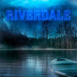 Riverdale S01E10: The Lost Weekend Review