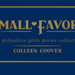 First Looks: Small Favours the Definitive Girly Porno Collection
