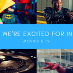 What We're Excited For In 2017- Movies & TV
