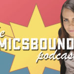 Comicsbound E35: Interview with the MARVELous Margaret Stohl