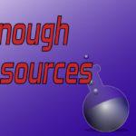 Not Enough Resources – Episode 2