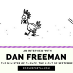 Interview with Dan Freeman: Creator of The Minister of Chance, The Light of September, and A Joke