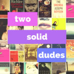 Two Solid Dudes Read Anne of Green Gables