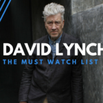 David Lynch: The Must Watch List