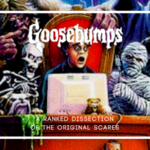 Give Yourself Goosebumps: A Ranked Dissection of the Original Goosebumps