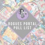 Rogues Portal Pull List – 18/10/17