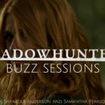 Shadowhunters Buzz Sessions 008