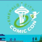 Emerald City Comic Con: Artists You Don't Want To Miss