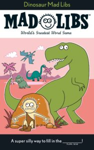 """Cover of """"Mad Libs: Dinosaur Edition"""""""