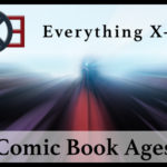 Everything X-Men: The Ages of Comic Books