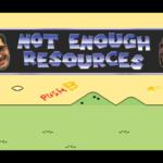 Not Enough Resources – Episode 49