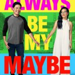 [REVIEW] 'ALWAYS BE MY MAYBE' IS A FRESH VOICE IN ROMCOMS