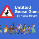[REVIEW] GET REWARDED FOR BEING A JERK IN 'UNTITLED GOOSE GAME'