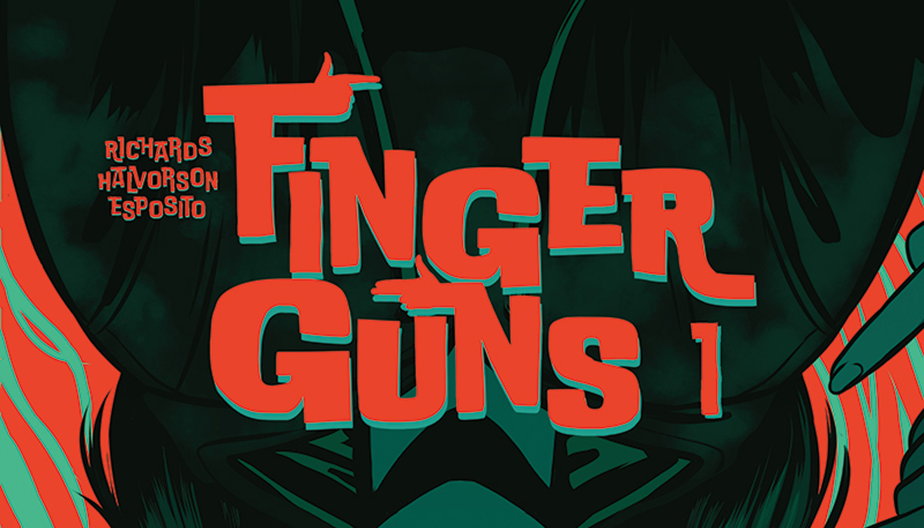 [REVIEW] 'FINGER GUNS #1' AIMS TO BE YOUR NEW FAVORITE COMIC