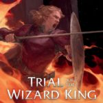[REVIEW] WITNESS THE TRIAL OF THE WIZARD KING