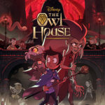 [NEWS] 'THE OWL HOUSE' RETURNS FOR MISCHIEF AND MAYHEM