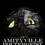 [ADVANCE REVIEW] 'AMITYVILLE POLTERGEIST' IS IN IT FOR THE FUN JUMP SCARES