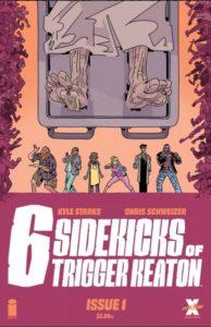 Six Sidekicks of Trigger Keaton #1 cover