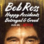 Bob Ross: Happy Accidents, Betrayal, & Greed